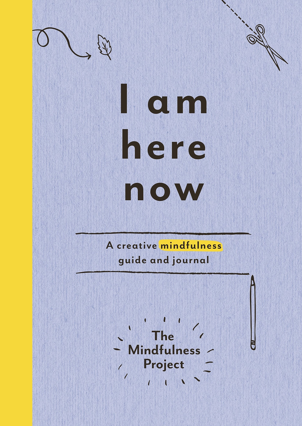 I Am Here Now by The Mindfulness Project image via Amazon website