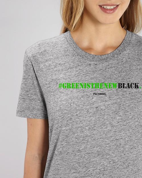 #Green is the new black - Grey Tshirt Unisex