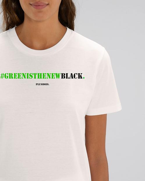 #Green is the new black - White Tshirt Unisex