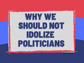 We Should Not Idolize Politicians