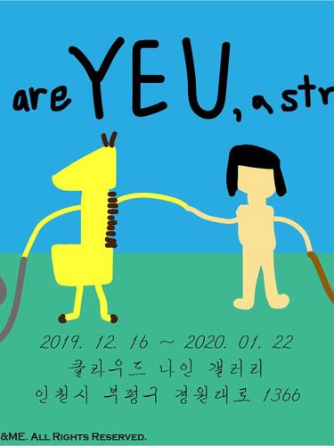 who are YEU, a stranger?