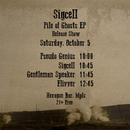 Sigcell - Piles of Ghosts EP Release Show
