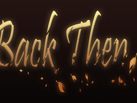 Indie Spotlight: Back Then