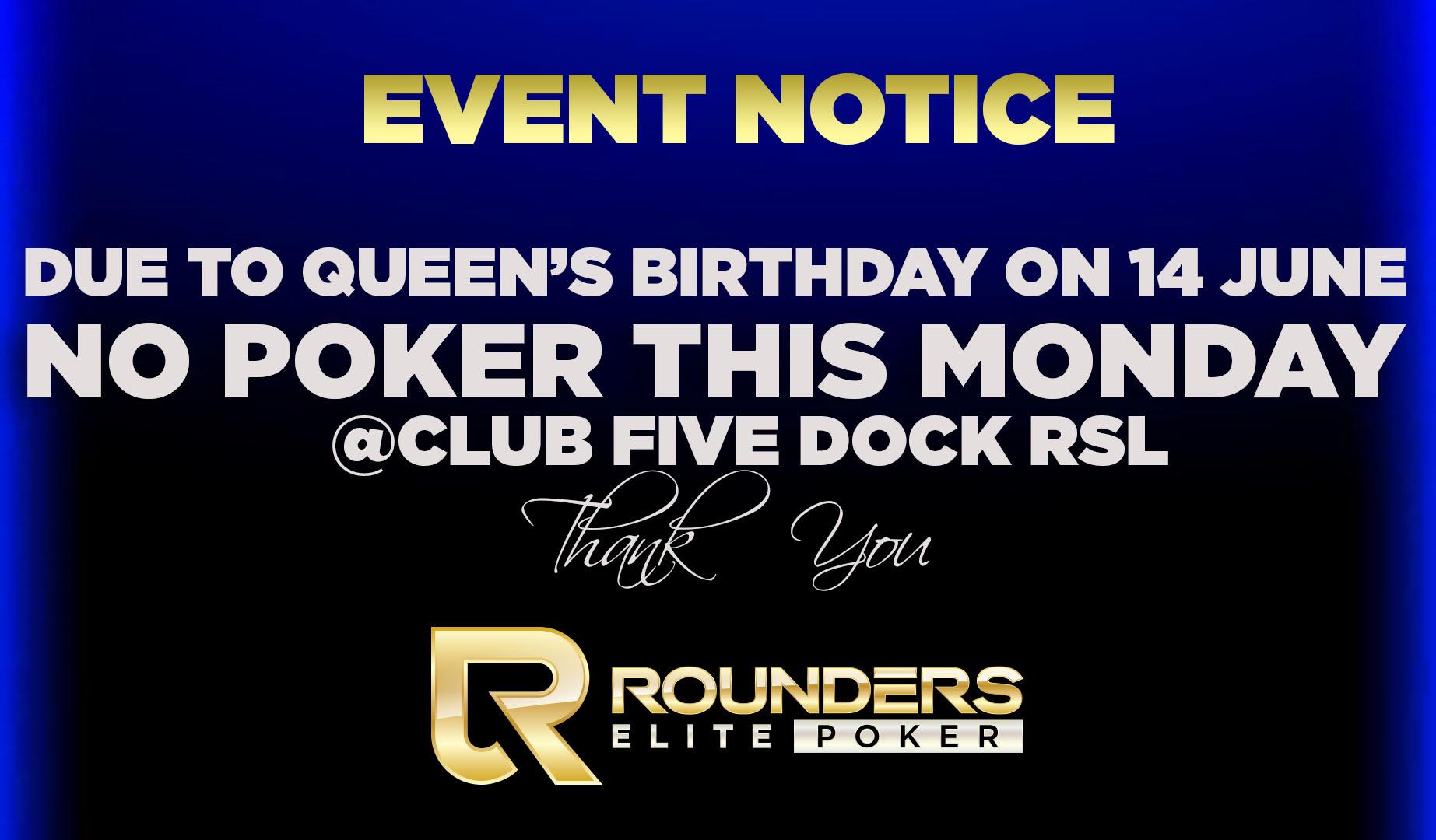 no poker QUEEN'S BIRTHDAY
