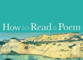 POETRY TOOLKIT: 'How to Read a Poem'