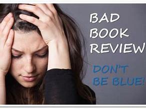 Bad Reviews? Be Happy!