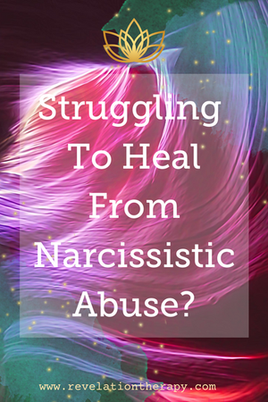 Struggling To Heal From Narcissistic Abuse?