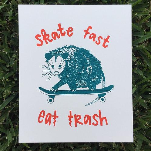 Skate Fast Eat Trash
