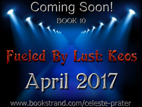 BOOK 10 OF THE FUELED BY LUST SERIES COMING 4-6-2017