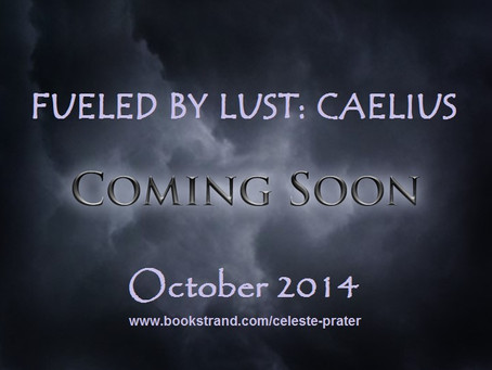 FUELED BY LUST: CAELIUS / BOOK 5 COMING SOON