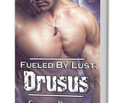 FUELED BY LUST: DRUSUS now in paperback