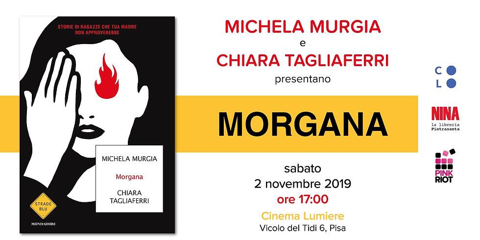 Presentazione di Morgana di Michela Murgia e Chiara Tagliaferri