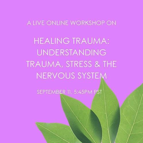 Healing Trauma: Understanding Trauma, Stress & The Nervous System