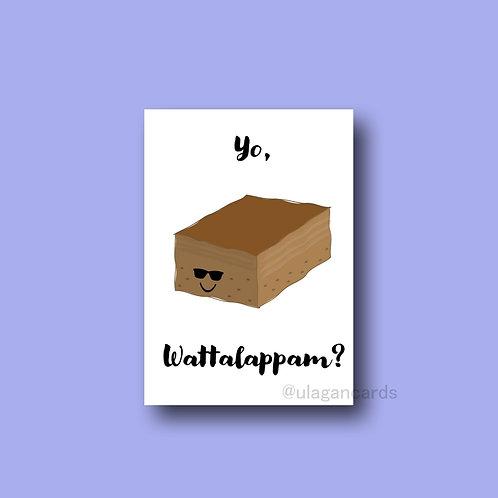 yo what's up? - wattalappam
