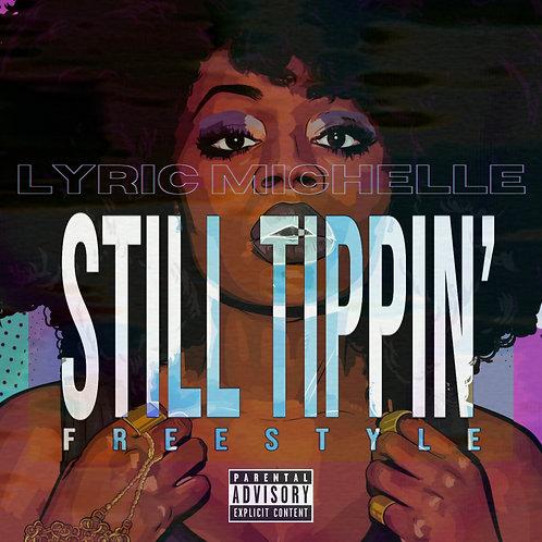 Lyric Michelle - Still Tippin' Freestyle