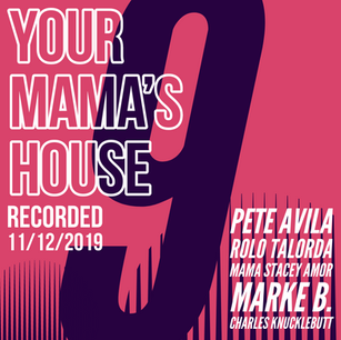 Your Mama's House Podcast #9