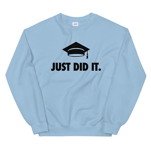 JUST DID IT - Sweatshirt