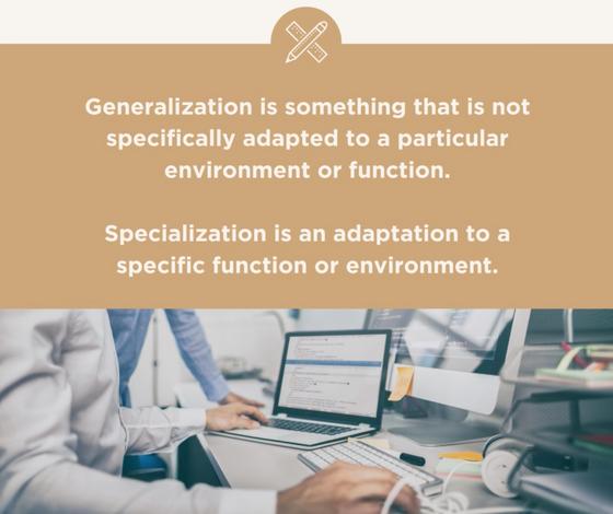 Generalization vs. Specialization