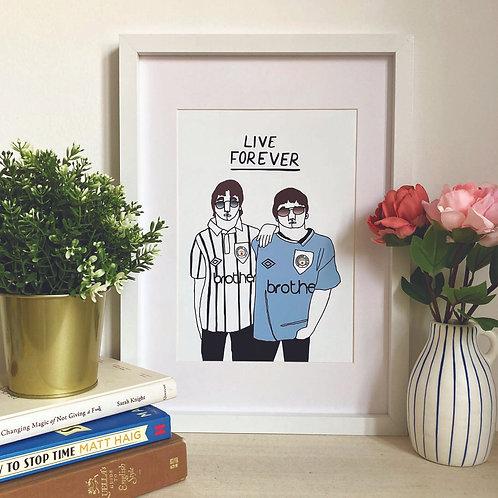 Live Forever Print