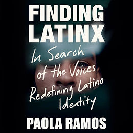 """April Book Club:  """"Finding LatinX:  In Search of the Voices Redefining Latino Identity"""""""