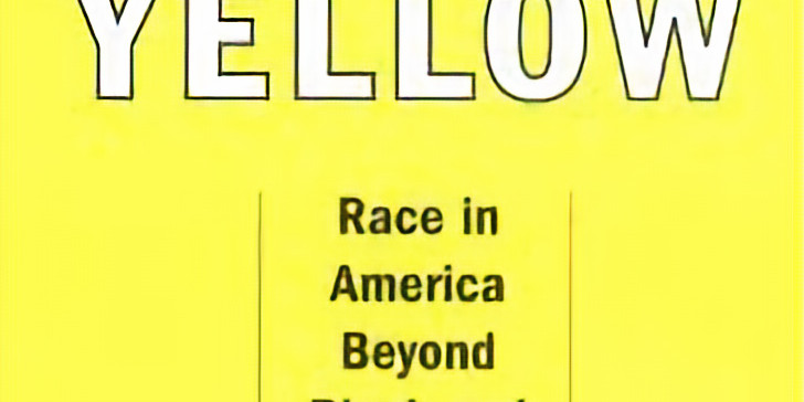 """May Book Club: """"Yellow: Race in America Beyond Black & White"""""""