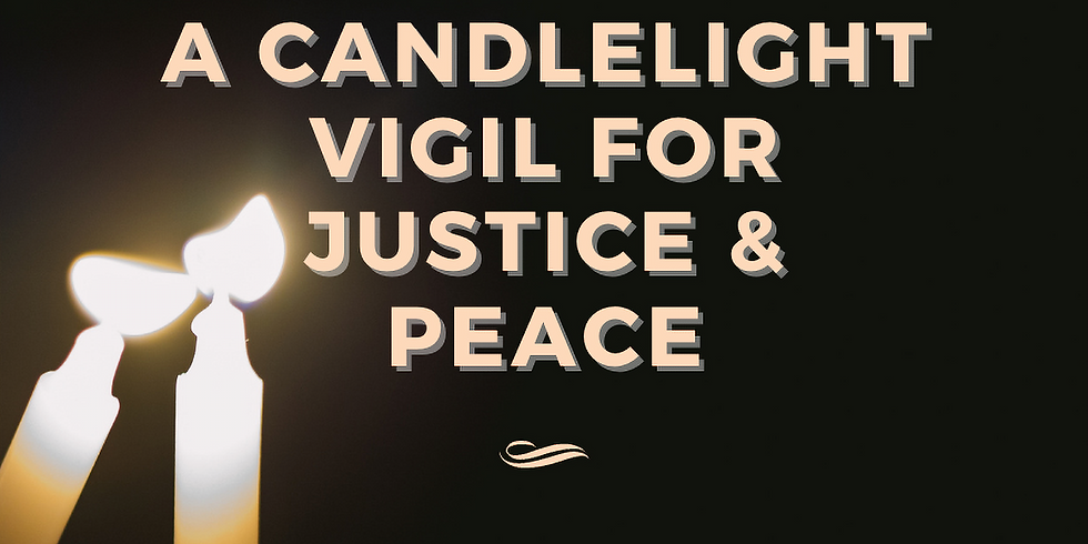 Candlelight Vigil for Justice & Peace