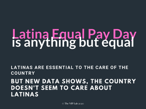 TODAY WAS LATINA EQUAL PAY DAY… AND IT'S SHAMEFUL THAT IT IS 3 DAYS BEFORE DIAS DE LOS MUERTOS.
