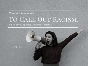 THE TIME IS NOW: A CALL TO BE ANTIRACIST