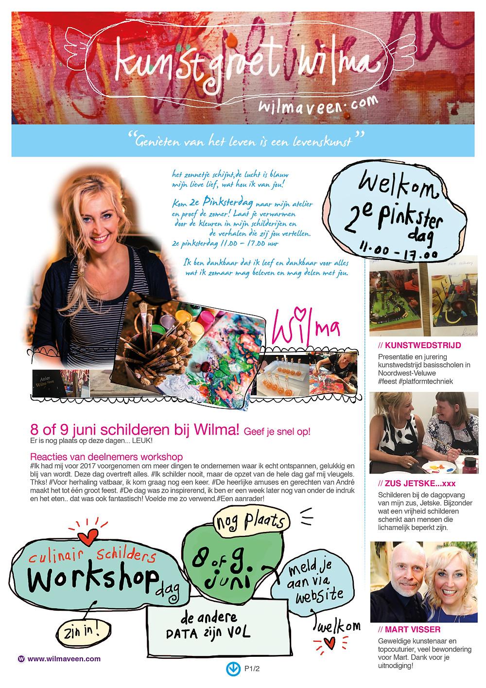 Wil je mijn kunstgroet ontvangen in je mailbox. Meld je aan wilma@wilmaveen.nl