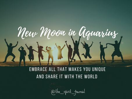 New Moon in Aquarius - EMBRACE YOURSELF!