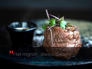 Filet mignon.....always classy!
