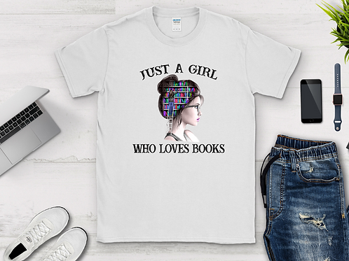 Just A Girl Who Loves Books Tee