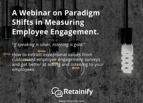 Webinar: Paradigm Shifts in Measuring Employee Engagement