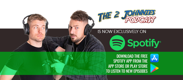 The 2 Johnnies Podcast Is Now Exclusively On Spotify!