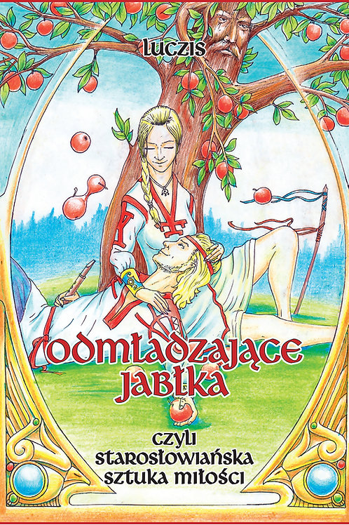 Odmładzające jabłka, czyli starosłowiańska sztuka miłości