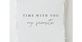 """""""Time with you is my favorite."""" Love Friend Greeting Card"""