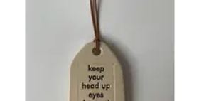 Ceramic Quote Tag: keep your head up
