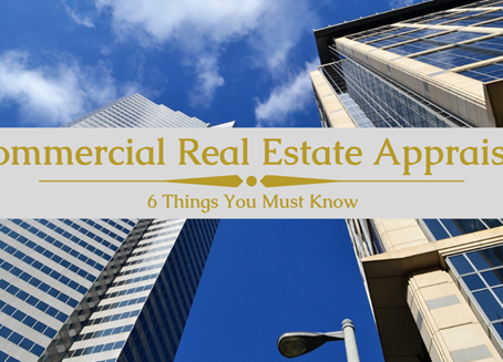 6 Things To Know About Commercial Appraisals