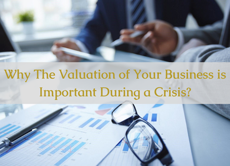 The Importance of A Valuation In A Crisis