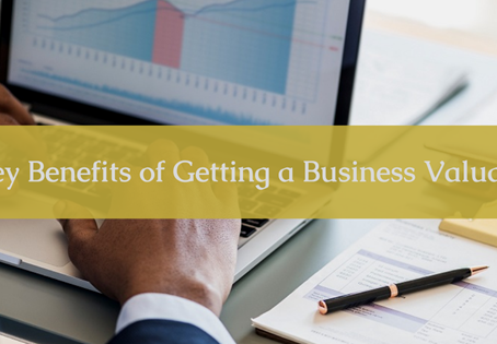 6 Key Benefits of A Business Valuation