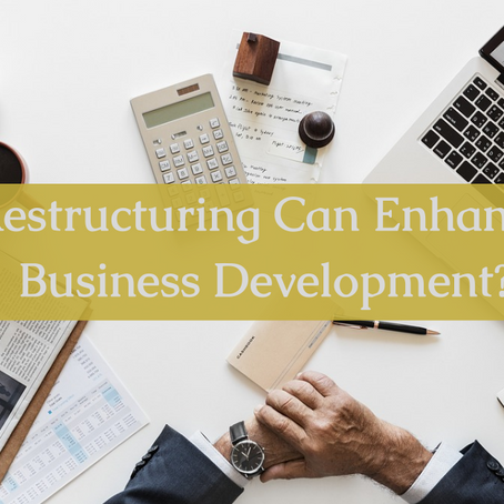 How Can Restructuring Enhance Your Business Development?