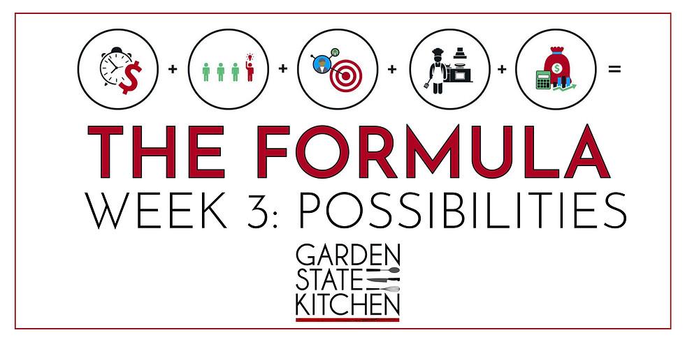THE FORMULA: Week 3 - Possibilities