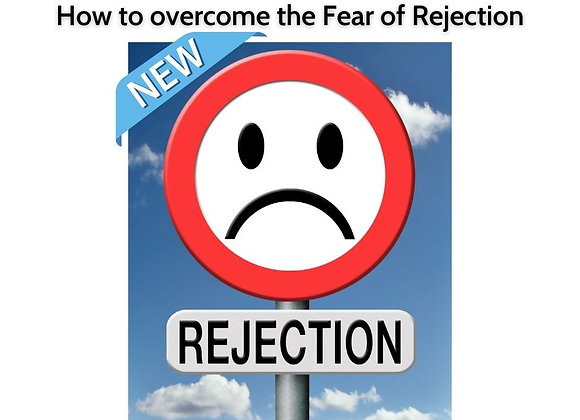 How to overcome the Fear of Rejection