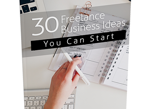 30 Freelance Business Ideas You Can Start Today