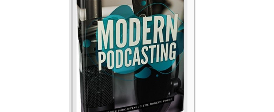 Modern Podcasting Training Guide