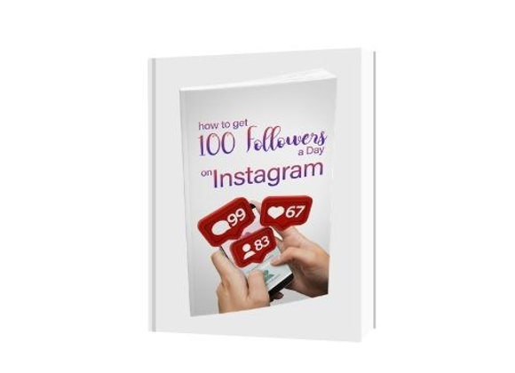 How to Get 100 Followers Per Day on Instagram