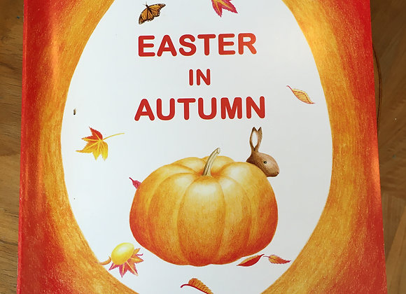 Easter in Autumn by Collette Leenman