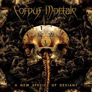 Corpus Mortale - A New Species of Deviant CD