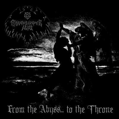 Shadows Under Arms ‎– From The Abyss… To The Throne CD