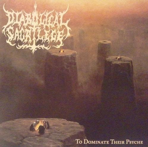 Diabolical Sacrilege – To Dominate Their Psyche CD